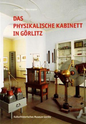 Das Physikalische Kabinett in Görlitz. Die Sammlung des Adolph Traugott v. Gersdorf
