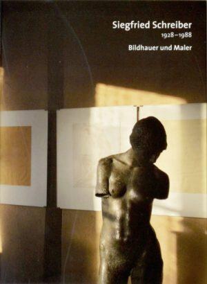 Siegfried Schreiber - Bildhauer und Maler